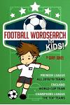 Football Wordsearch for Kids: 2018/19 Premier League Teams (Children's Wordsearch)