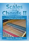 Scales and Chords II: A Progressive Approach to Learning Major and Minor Scales