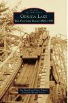 Geauga Lake: : The Funtime Years 1969-1995