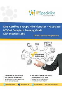 AWS Certified SysOps Administrator - Associate (CSOA) Complete Training Guide: With Practice Questions & Labs