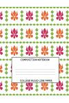 Composition Notebook - College Ruled Line Paper: Orange, Pink and Green Floral Pattern, 120 Pages, 8.5x11 in