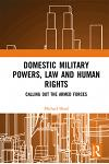 Domestic Military Powers, Law and Human Rights: Calling Out the Armed Forces