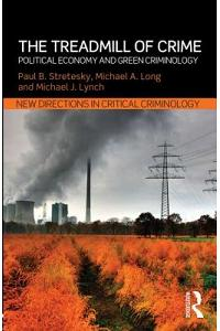 The Treadmill of Crime: Political Economy and Green Criminology