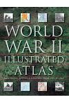 World War II Illustrated Atlas: Campaigns, Battles & Weapons from 1939 to 1945