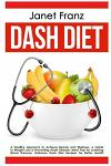 Dash Diet: A Healthy Approach to Achieve Beauty and Wellness: A Guide to Weight Loss & Preventing Heart Disease, Meal Plan for Lo