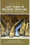 Last Tango in Melrose, Montana: The Writings of Dan Vichorek