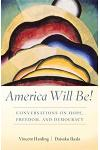America Will Be!: Conversations on Hope, Freedom, and Democracy