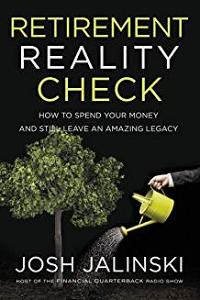 Retirement Reality Check: How to Spend Your Money and Still Leave an Amazing Legacy