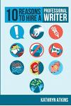 10 Reasons to Hire a Professional Writer