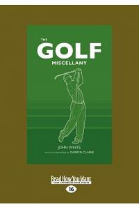 The Golf Miscellany (Large Print 16pt)