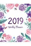 2019 Weekly Planner: Daily Weekly and Monthly Planner - January 2019 to December 2019 Planners for to Do List Journal Notebook Planners and