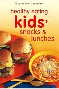 Periplus Mini Cookbooks - Healthy Eating Kids Snacks & Lunches