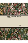 A Book of Fun Paper Crafts for Children