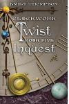 Clockwork Twist: Book Five: Inquest