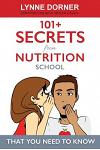 101+ Secrets from Nutrition School: That You Need to Know