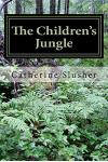 The Children's Jungle: One Treatment Foster Care Mother's Story of Loving Some of the Most Difficult Children in the Country