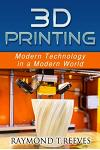 3D Printing: Modern Technology in a Modern World