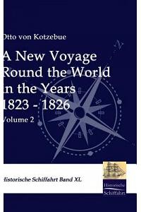 A New Voyage Round the World in the Years 1823 - 1826