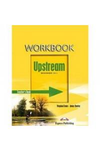 UPSTREAM BEGINNER A1+ WORKBOOK TEACHER'S