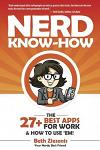 The 27+ Best Apps for Work...& How to Use 'Em!