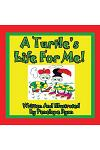 A Turtle's Life for Me!