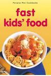 Fast Kids' Food (Periplus Mini Cookbooks)