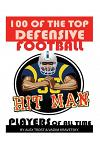 100 of the Top Defensive Football Players of All Time