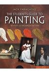 The Student's Guide to Painting: Revised and Expanded Edition