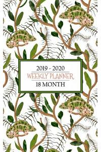 18 Month Weekly Planner 2019 -2020: Colorful Chameleons Will Keep the Bugs Out of Your Schedule So You Can Stay Organized for a Full 18 Months January