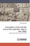 Corruption, Crisis and the End of the Cold War: Italy in the 1990s