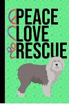 Peace Love Rescue: Anxiety Journal Writing and Mandala Coloring Book Positive Affirmations Anxiety Charts Old English Sheepdog Dog Green
