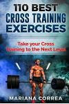 110 Best Cross Training Exercises: Take Your Cross Training to the Next Level