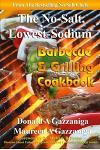 No Salt, Lowest Sodium Barbecue & Grilling Cookbook