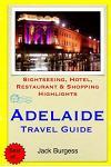 Adelaide Travel Guide: Sightseeing, Hotel, Restaurant & Shopping Highlights