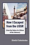 How I Escaped from the USSR: (From the Notes of a Citizen of the Universe)