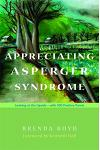 Appreciating Asperger Syndrome: Looking at the Upside - With 300 Positive Points