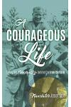A Courageous Life