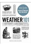 Weather 101: From Doppler Radar and Long-Range Forecasts to the Polar Vortex and Climate Change, Everything You Need to Know about