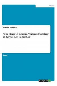 'the Sleep of Reason Produces Monsters' in Goya's 'los Caprichos'