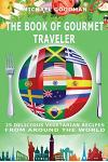 The Book of Gourmet Traveler: 25 Delicious Vegetarian Recipes from Around the World