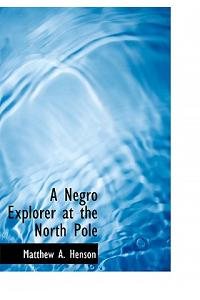 A Negro Explorer at the North Pole