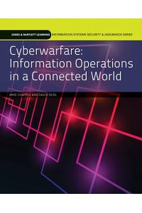 Cyberwarfare: Information Operations in a Connected World