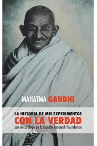 The Story of My Experiments with Truth : (Spanish)