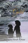 Silver and Gold: The True Story of Two Survivors