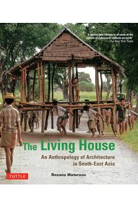 Living House: An Anthropology of Architecture in South-East Asia