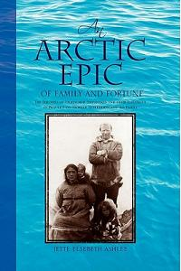 An Arctic Epic of Family and Fortune: The Theories of Vilhjalmur Stefansson and Their Influence in Practice on Storker Storkerson and His Family