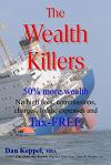 The Wealth Killers: 50% More Wealth; No High Fees, Commissions, Charges, Loads, Expenses and Tax-Free