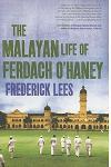 The Malayan Life of Ferdach O'Haney