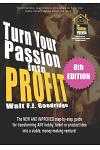 Turn Your Passion Into Profit: The NEW AND IMPROVED step-by-step guide for turning ANY hobby, talent, or new product idea into a money-making venture