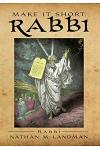 Make It Short, Rabbi: Brief Jewish Lessons from Scripture
